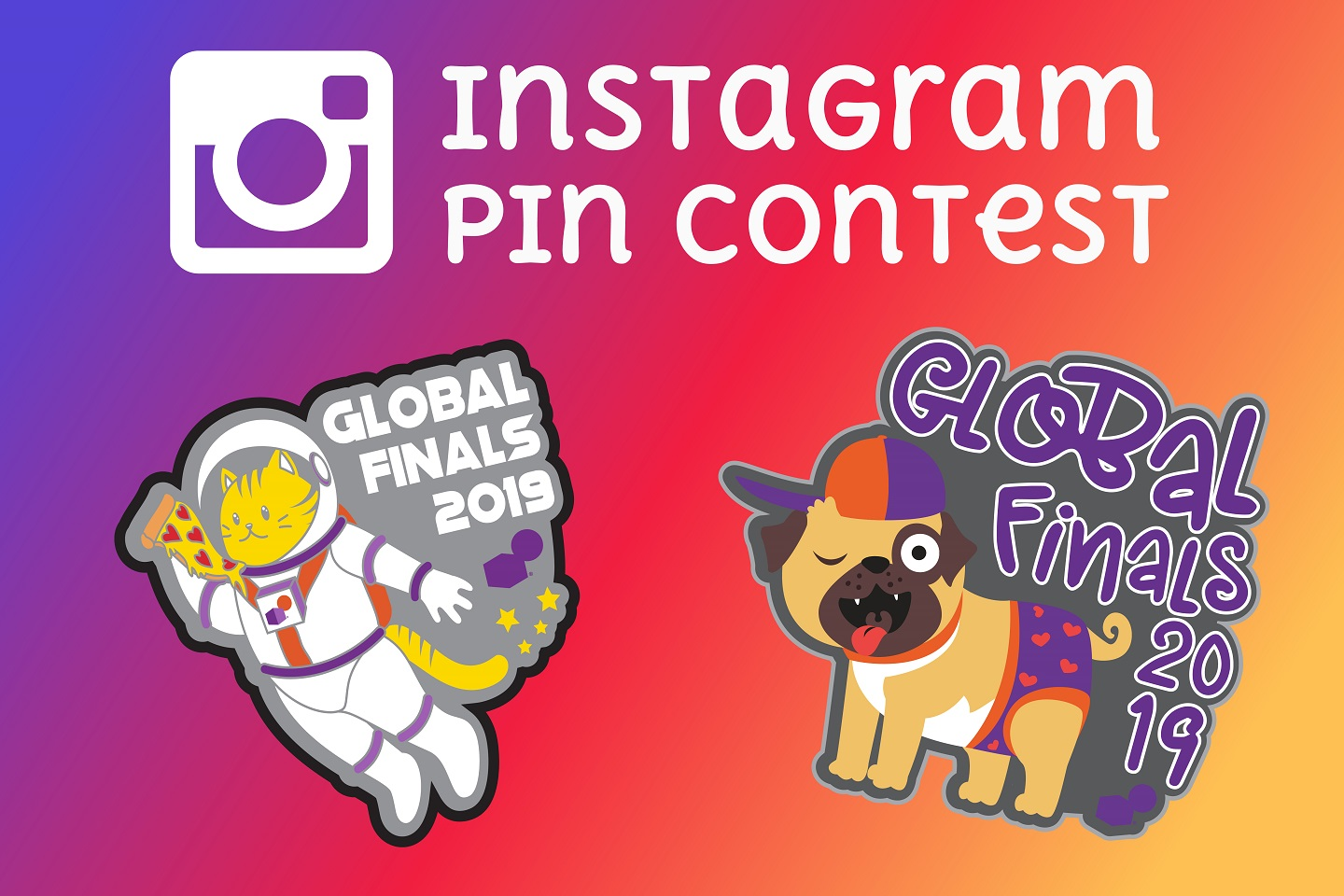 1dc1671dd51 What about pins with one-eyed pugs wearing underpants or cats from space  that love pizza  Then you ll want to follow us on Instagram at Global  Finals 2019 ...